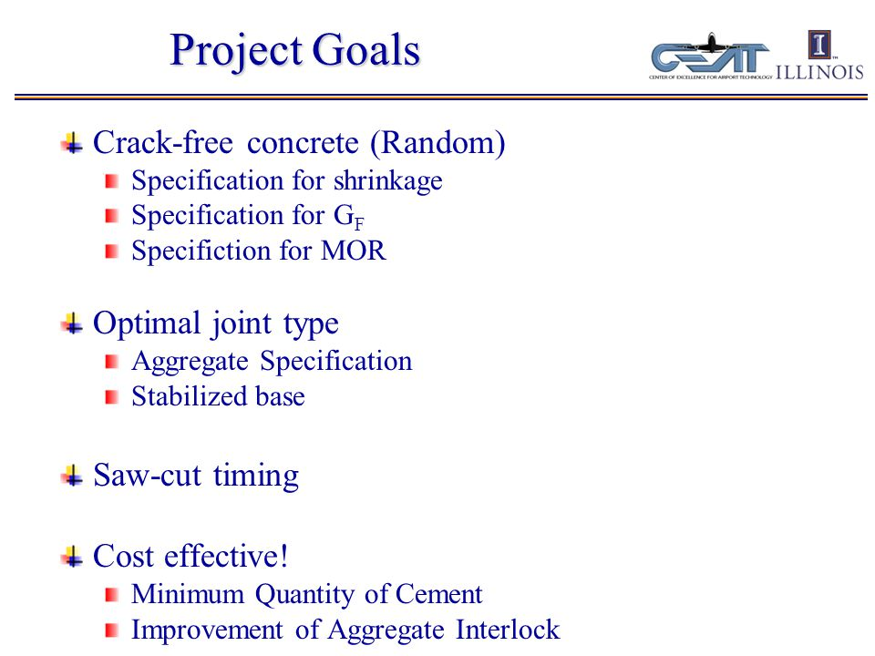 Requirements for Saw-cut Timing Stress = f(thermal/moisture gradients, slab geometry, friction) Strength (MOR,E) and fracture parameters (G f or K IC