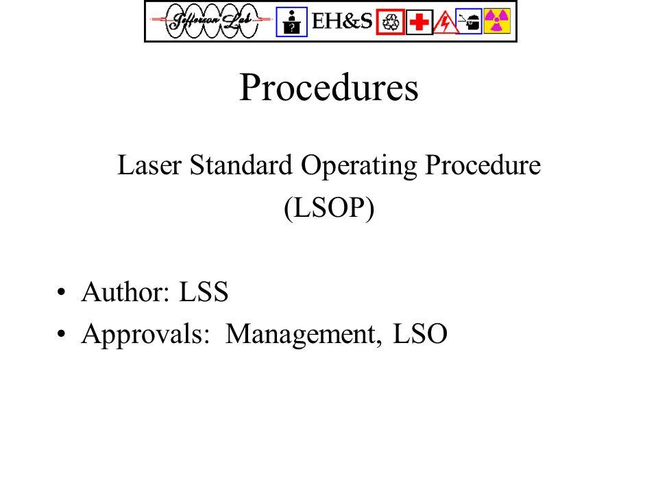 Procedures Laser Standard Operating Procedure (LSOP) Author: LSS Approvals: Management, LSO