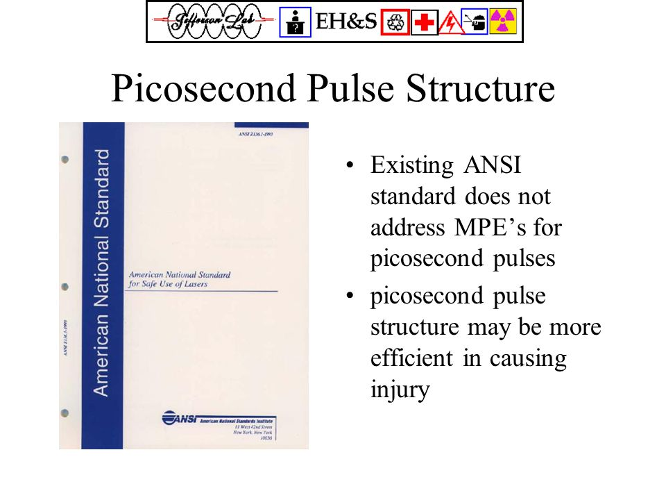 Picosecond Pulse Structure Existing ANSI standard does not address MPE's for picosecond pulses picosecond pulse structure may be more efficient in causing injury