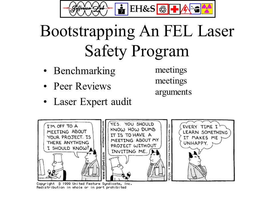Bootstrapping An FEL Laser Safety Program Benchmarking Peer Reviews Laser Expert audit meetings arguments