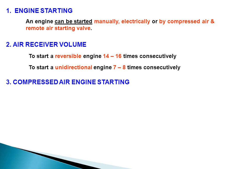1.ENGINE STARTING An engine can be started manually, electrically or by compressed air & remote air starting valve.