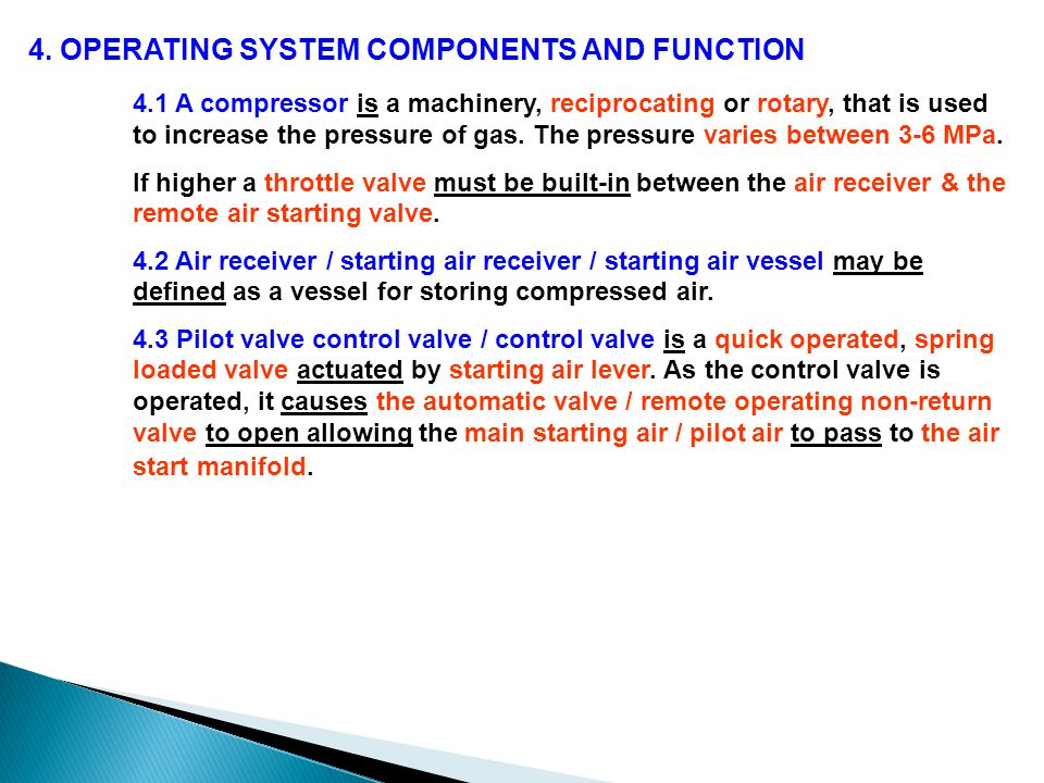 4. OPERATING SYSTEM COMPONENTS AND FUNCTION 4.1 A compressor is a machinery, reciprocating or rotary, that is used to increase the pressure of gas. Th