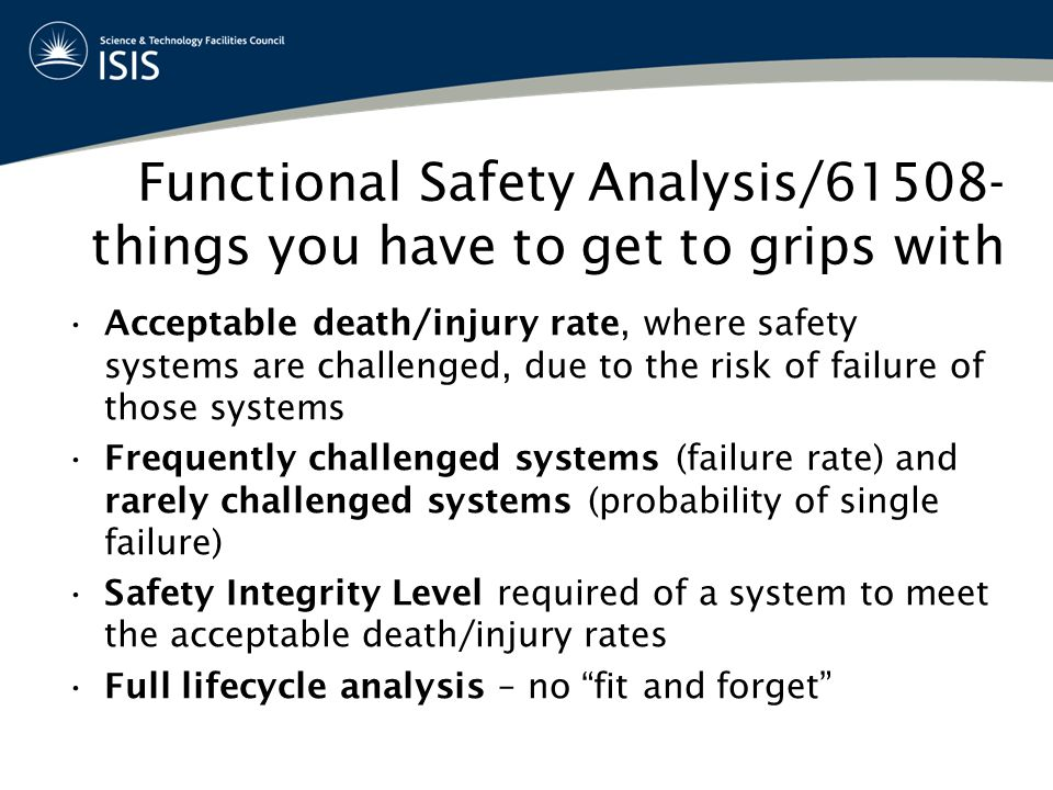Functional Safety Analysis/61508- things you have to get to grips with Acceptable death/injury rate, where safety systems are challenged, due to the r