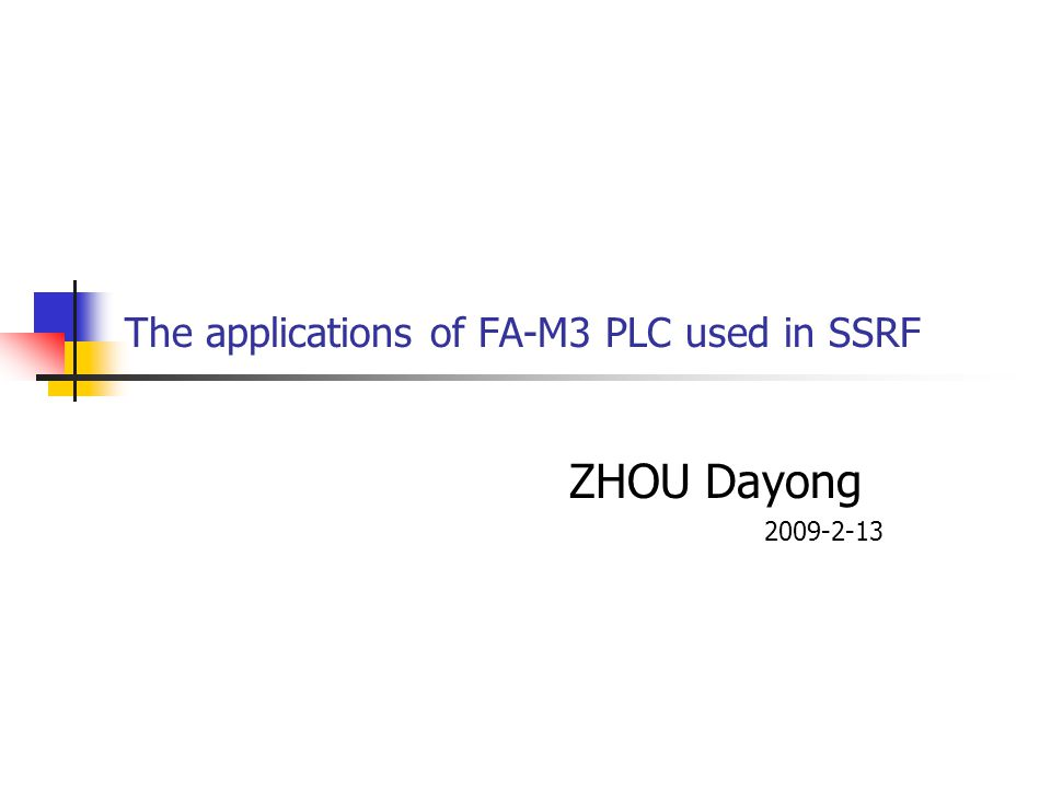 The applications of FA-M3 PLC used in SSRF ZHOU Dayong 2009-2-13
