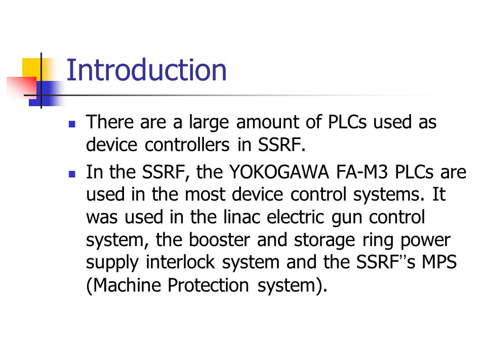 Introduction There are a large amount of PLCs used as device controllers in SSRF.