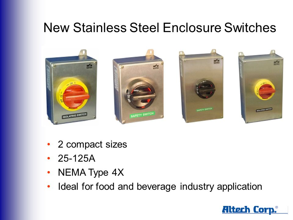 New Stainless Steel Enclosure Switches 2 compact sizes 25-125A NEMA Type 4X Ideal for food and beverage industry application