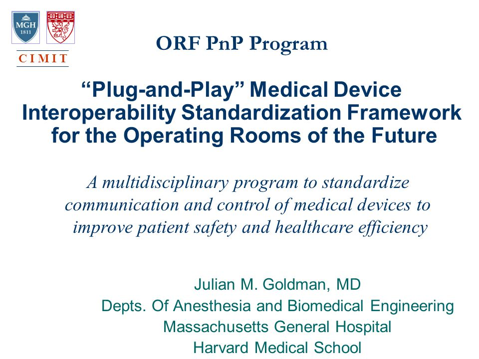 ORF PnP Program Plug-and-Play Medical Device Interoperability Standardization Framework for the Operating Rooms of the Future Julian M.