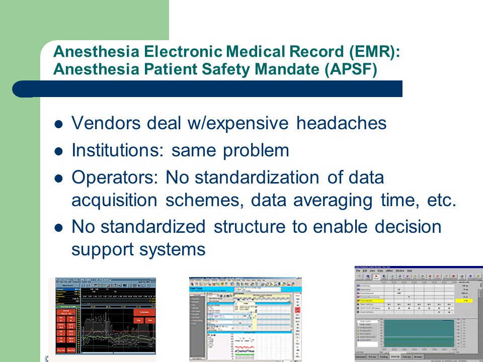 © 2005 Julian M. Goldman, MD www.orfpnp.org Anesthesia Electronic Medical Record (EMR): Anesthesia Patient Safety Mandate (APSF) Vendors deal w/expens