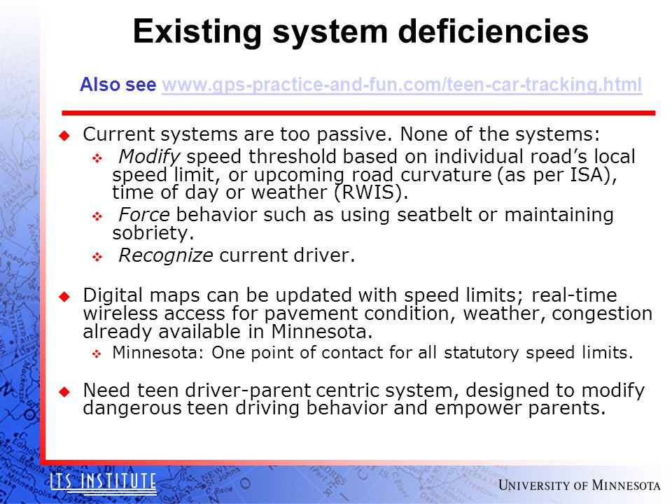 Existing system deficiencies Also see www.gps-practice-and-fun.com/teen-car-tracking.htmlwww.gps-practice-and-fun.com/teen-car-tracking.html u Current systems are too passive.