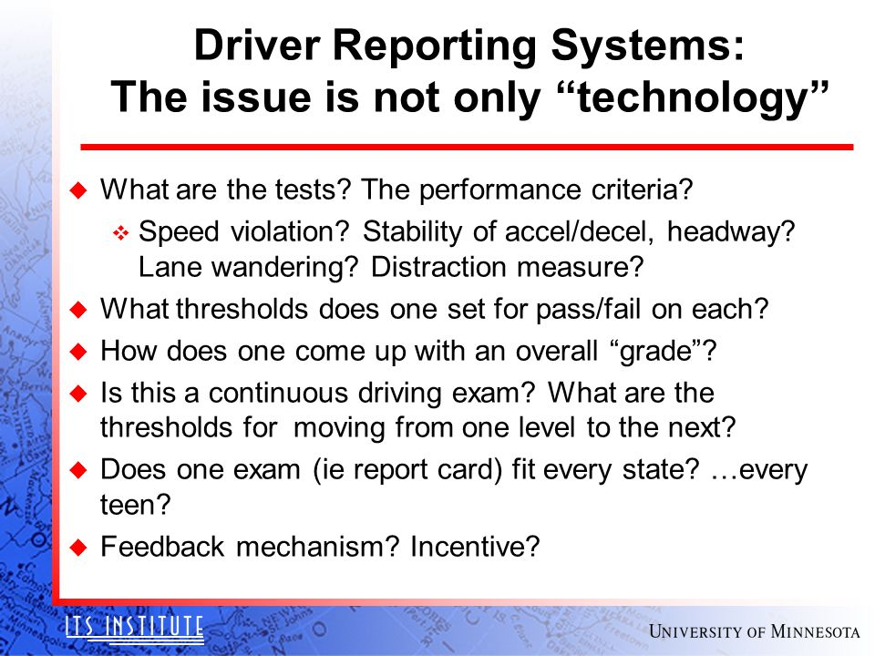 Driver Reporting Systems: The issue is not only technology u What are the tests.