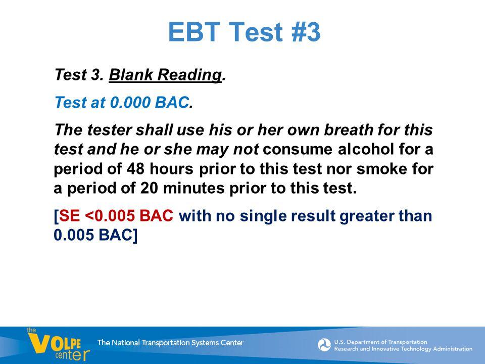 EBT Test #3 Test 3. Blank Reading. Test at 0.000 BAC.