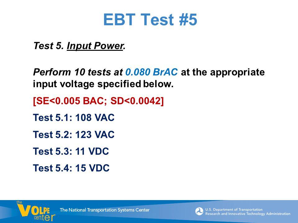 EBT Test #5 Test 5. Input Power.