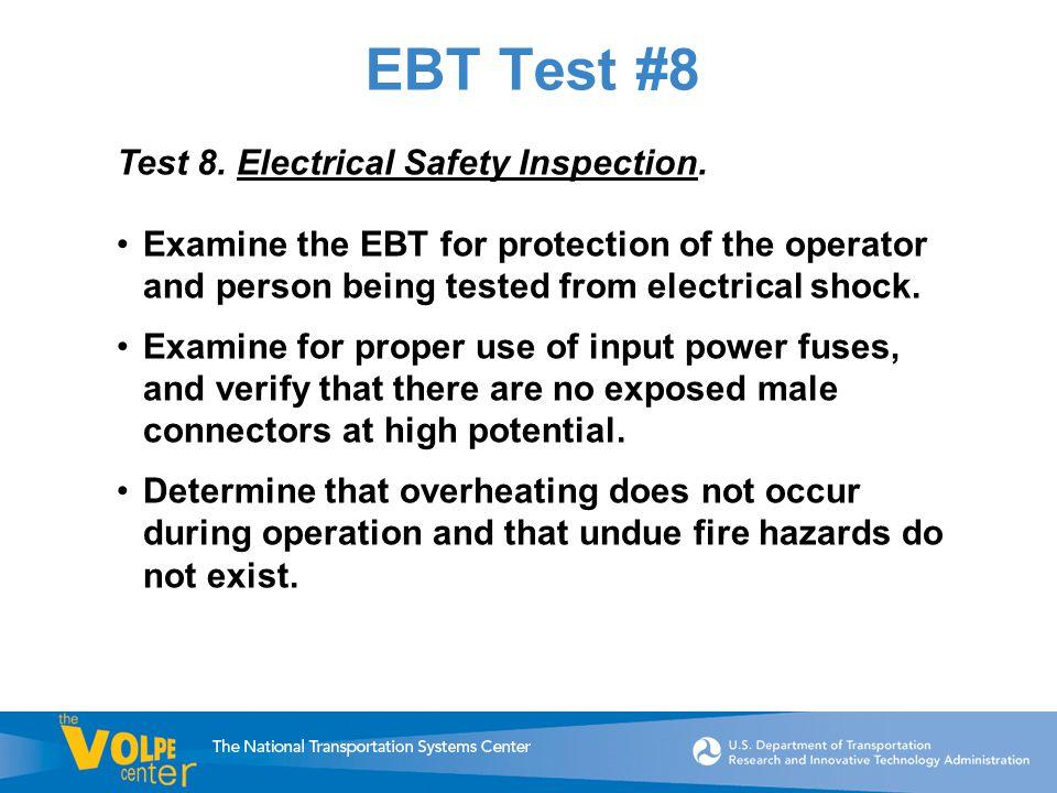 EBT Test #8 Test 8. Electrical Safety Inspection.