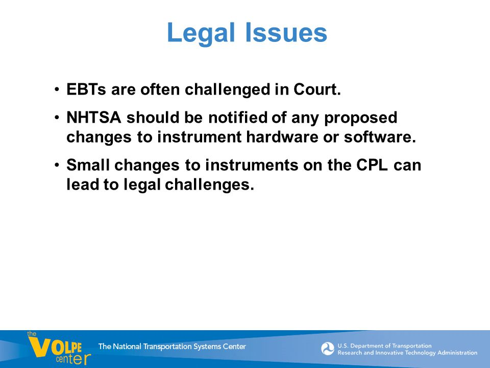 Legal Issues EBTs are often challenged in Court.