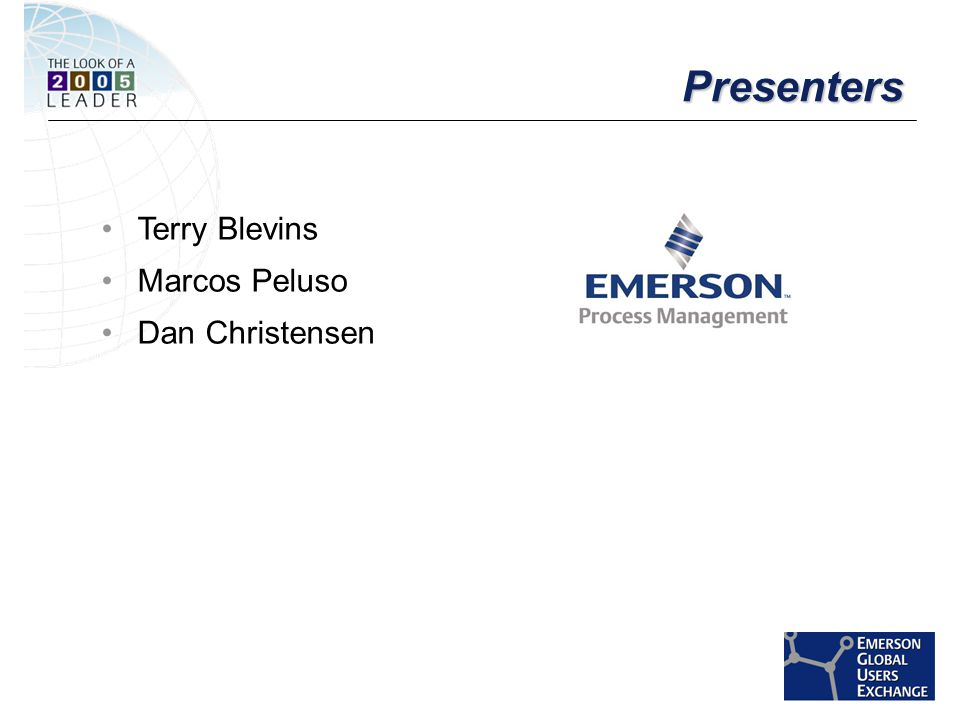 [File Name or Event] Emerson Confidential 27-Jun-01, Slide 2 Presenters Terry Blevins Marcos Peluso Dan Christensen