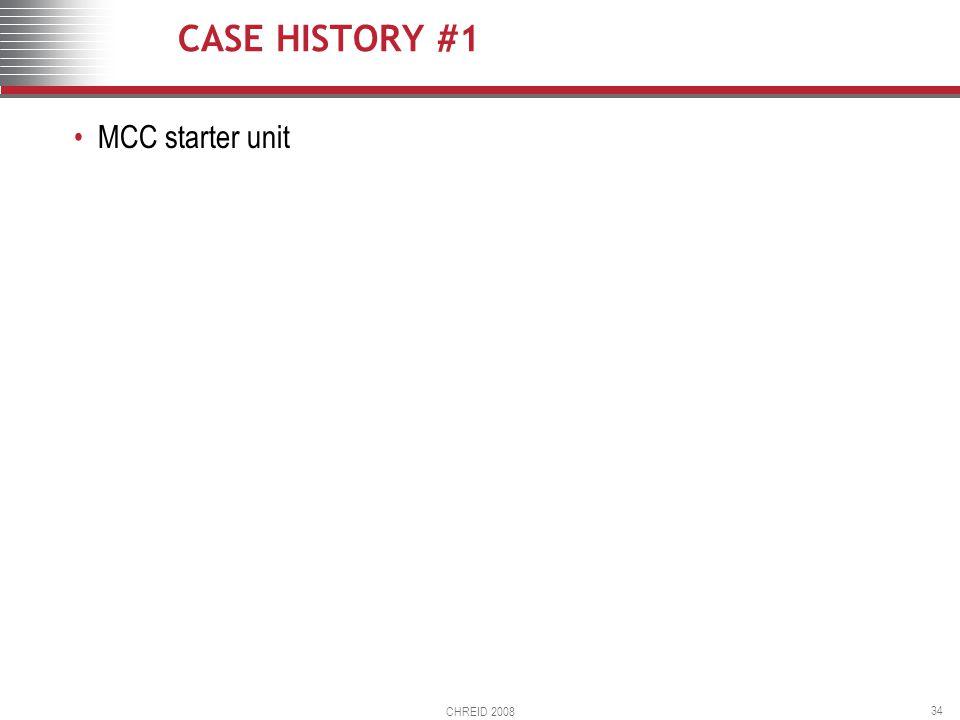 CHREID 2008 34 CASE HISTORY #1 MCC starter unit