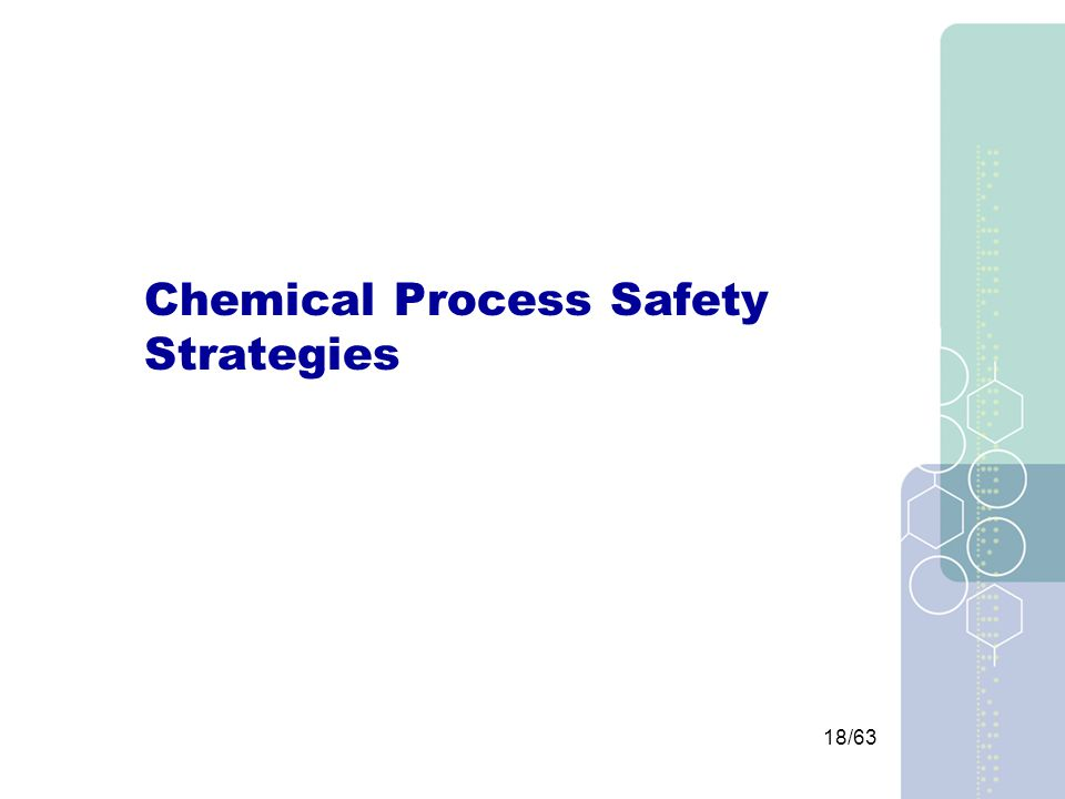 18/63 Chemical Process Safety Strategies