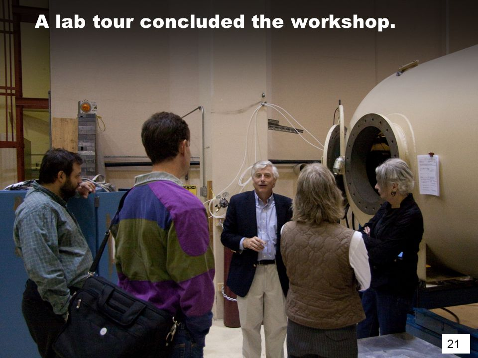 21 A lab tour concluded the workshop. 21