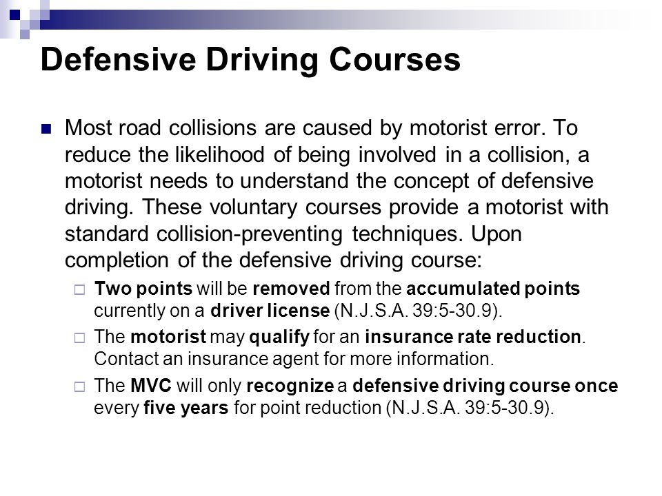 Defensive Driving Courses Most road collisions are caused by motorist error. To reduce the likelihood of being involved in a collision, a motorist nee