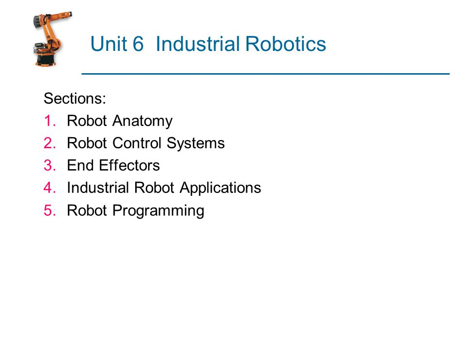 Industrial Robot Defined A general-purpose, programmable machine possessing certain anthropomorphic characteristics  Hazardous work environments  Repetitive work cycle  Consistency and accuracy  Difficult handling task for humans  Multishift operations  Reprogrammable, flexible  Interfaced to other computer systems