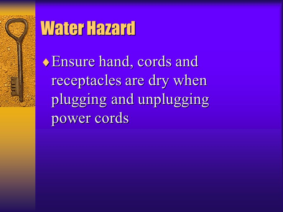 Water Hazard  Ensure hand, cords and receptacles are dry when plugging and unplugging power cords