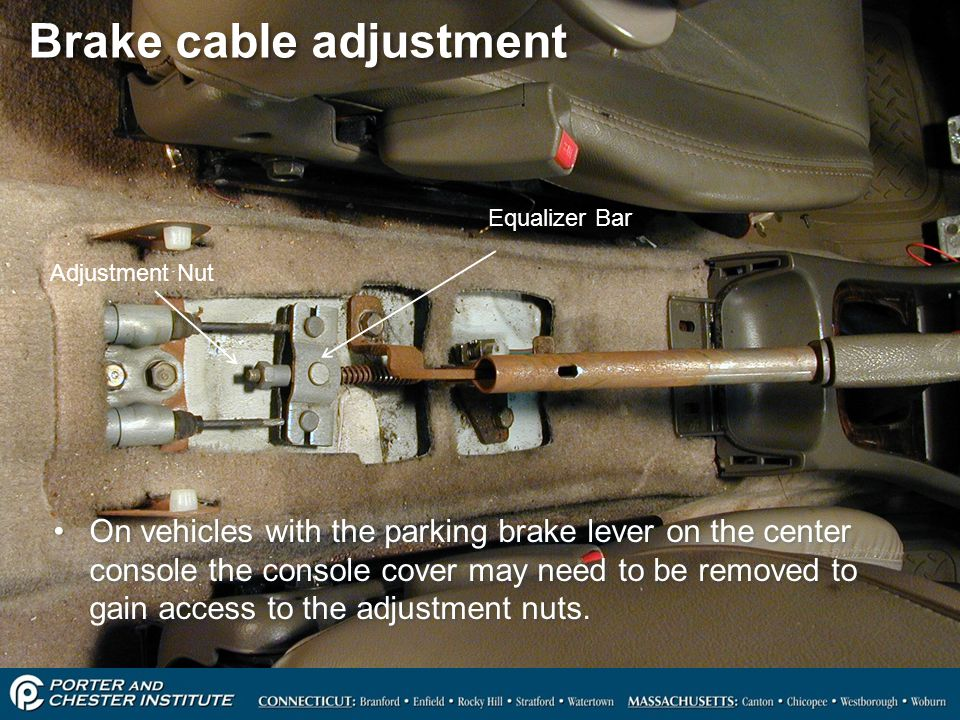 31 Brake cable adjustment On vehicles with the parking brake lever on the center console the console cover may need to be removed to gain access to th
