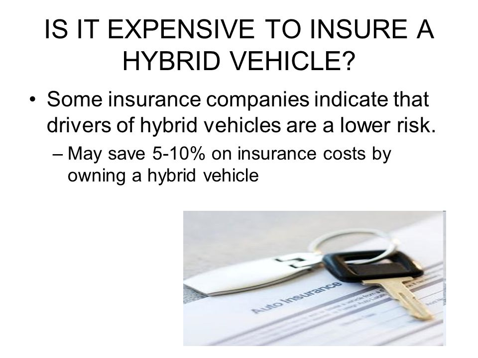 IS IT EXPENSIVE TO INSURE A HYBRID VEHICLE.