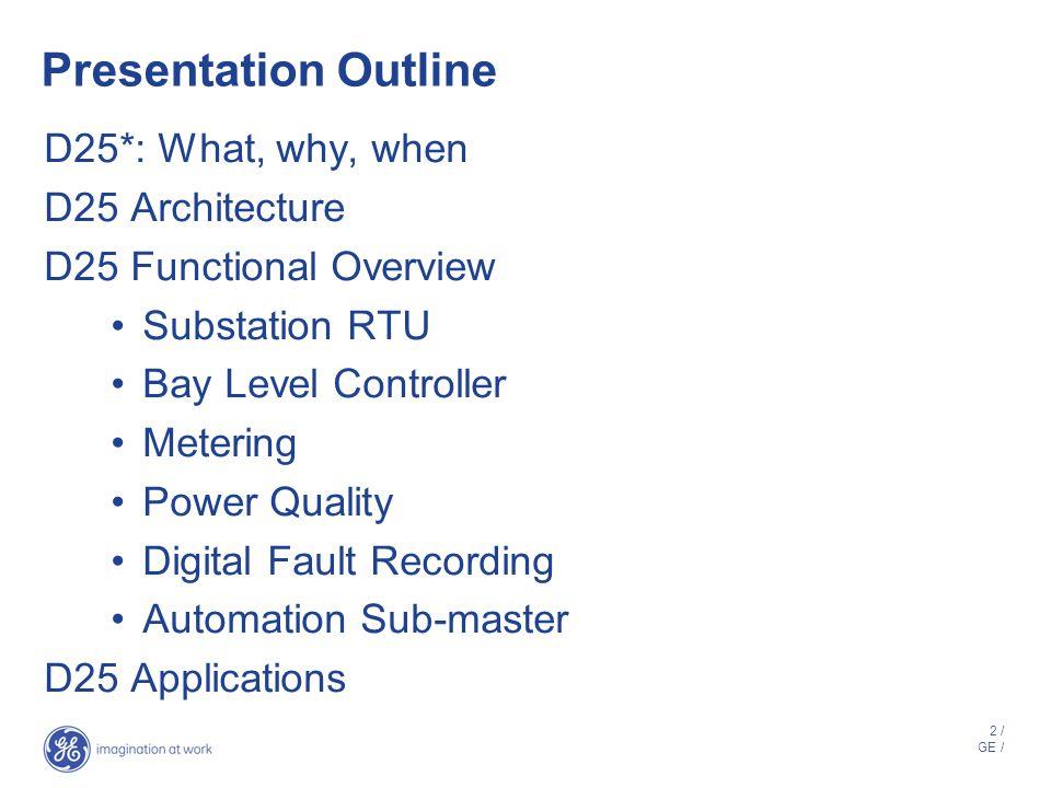 D25* Multifunction IED GE Energy Customer Presentation