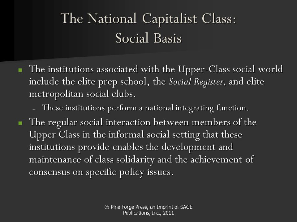 © Pine Forge Press, an Imprint of SAGE Publications, Inc., 2011 The National Capitalist Class: Social Basis The institutions associated with the Upper