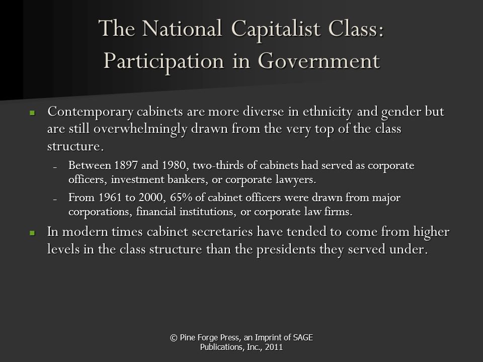 © Pine Forge Press, an Imprint of SAGE Publications, Inc., 2011 The National Capitalist Class: Participation in Government Contemporary cabinets are m