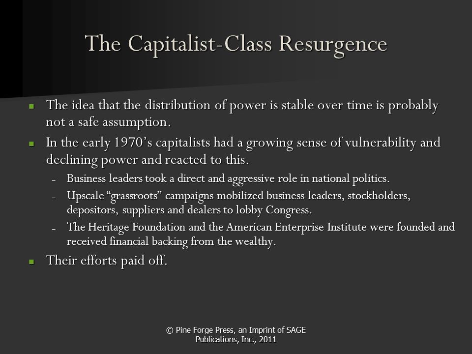 © Pine Forge Press, an Imprint of SAGE Publications, Inc., 2011 The Capitalist-Class Resurgence The idea that the distribution of power is stable over