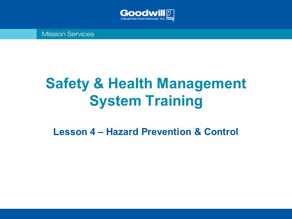 Safety & Health Management System Training Lesson 4 – Hazard Prevention & Control
