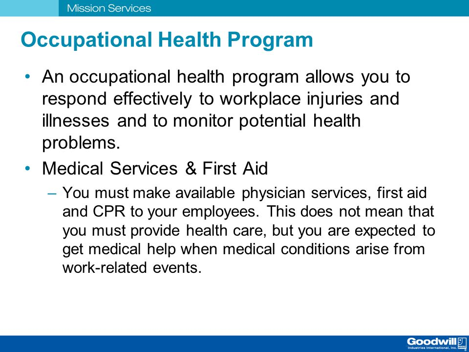 Occupational Health Program An occupational health program allows you to respond effectively to workplace injuries and illnesses and to monitor potent