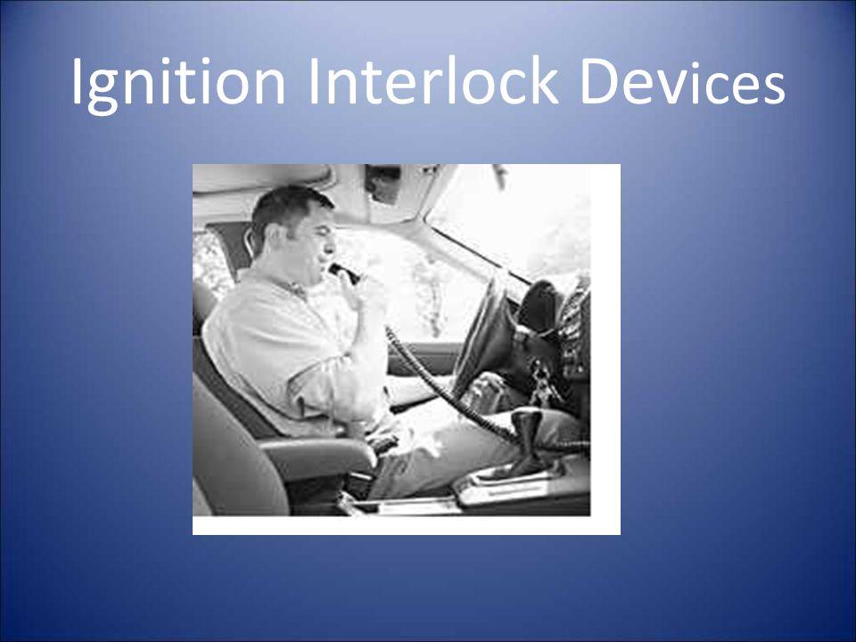 Ignition Interlock Dev ices