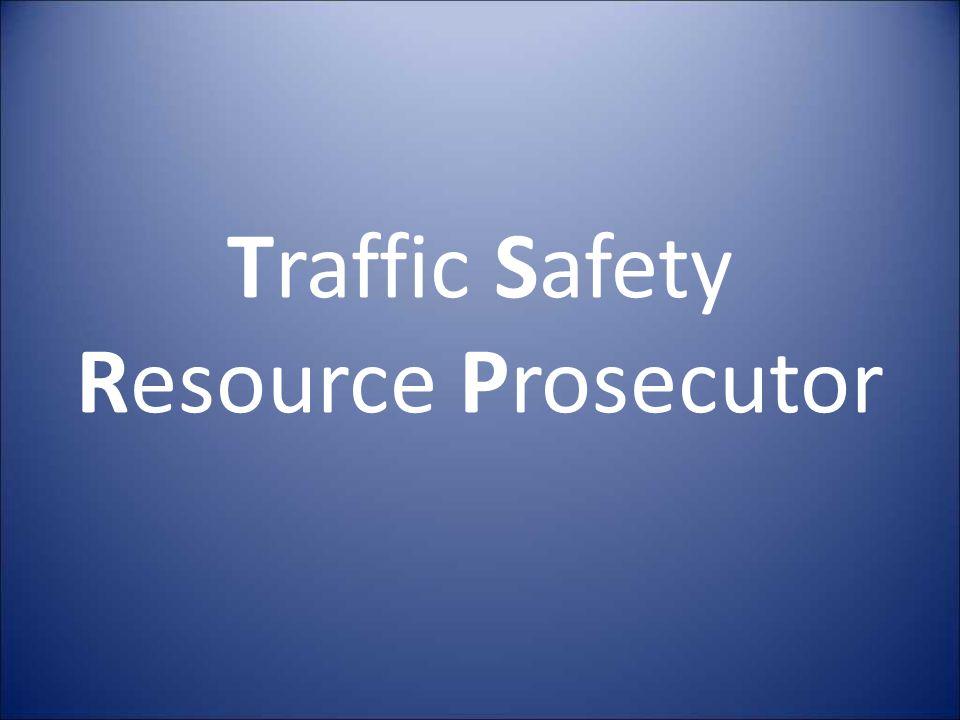 Traffic Safety Resource Prosecutor