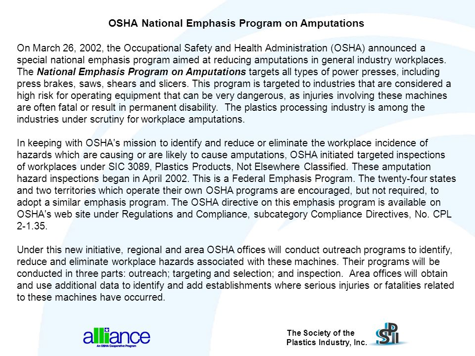 The Society of the Plastics Industry, Inc. OSHA National Emphasis Program on Amputations On March 26, 2002, the Occupational Safety and Health Adminis