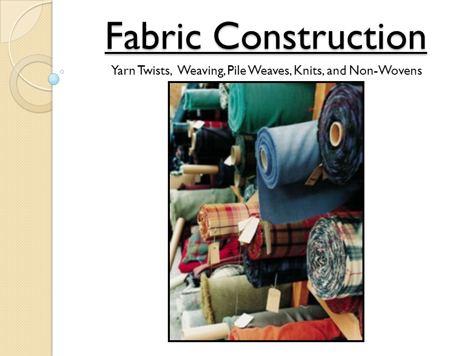 Non-Woven Fabrics 1.Making fabric without knitting or weaving 2.