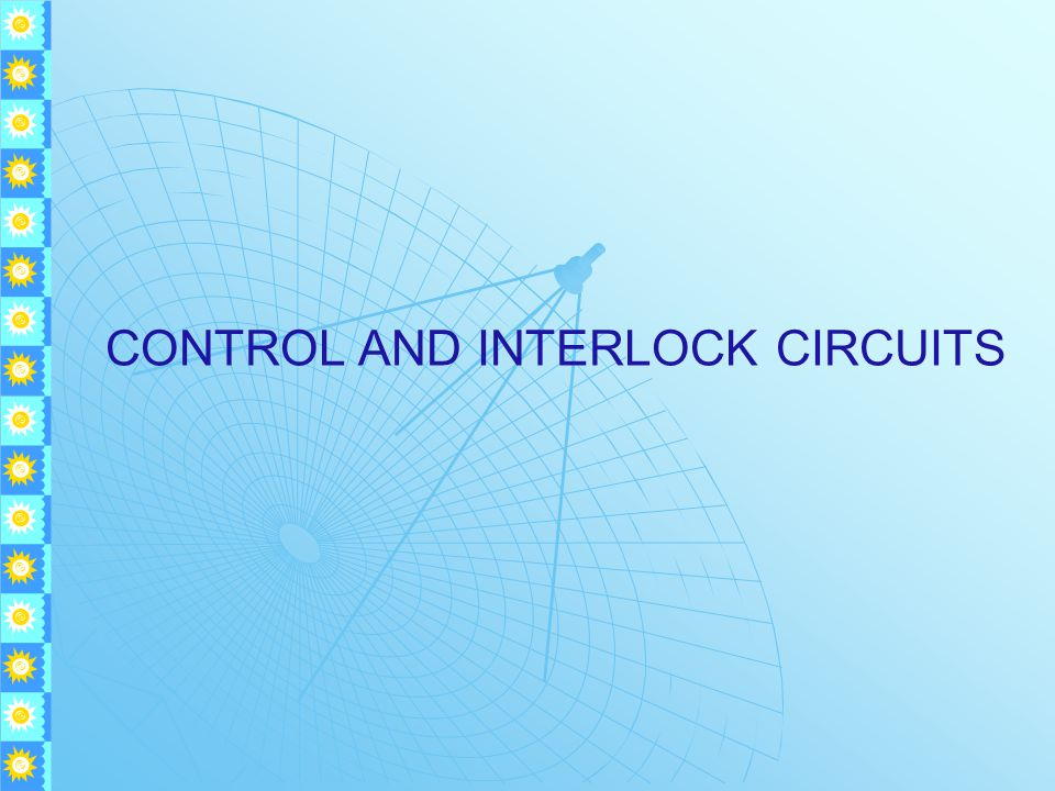 CONTROL AND INTERLOCK CIRCUITS