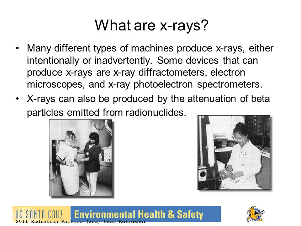 2011 Radiation Machine (xrd) User Refresher What are x-rays.
