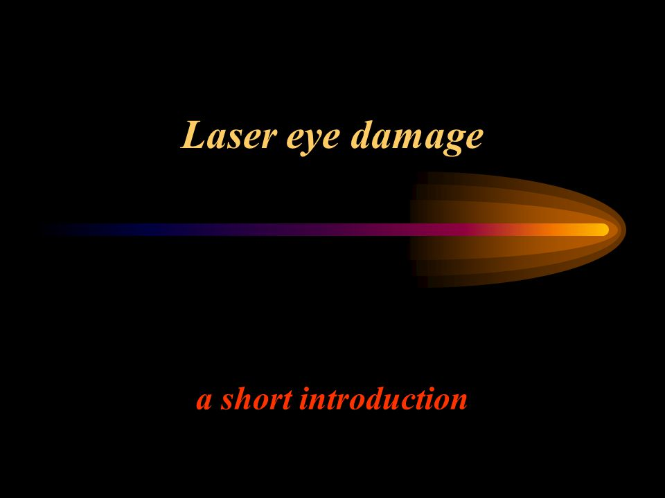 Laser eye damage a short introduction