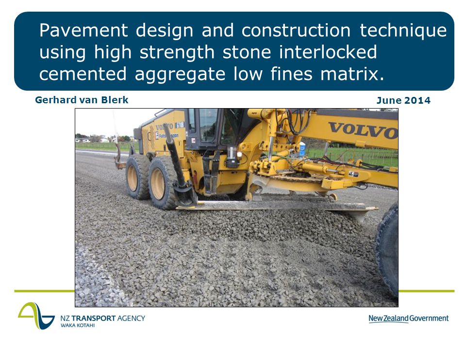 June 2014 Pavement design and construction technique using high strength stone interlocked cemented aggregate low fines matrix. Gerhard van Blerk