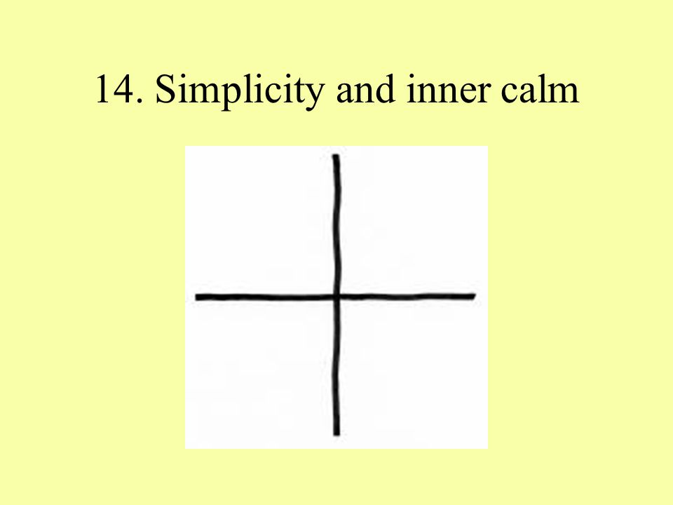 14. Simplicity and inner calm