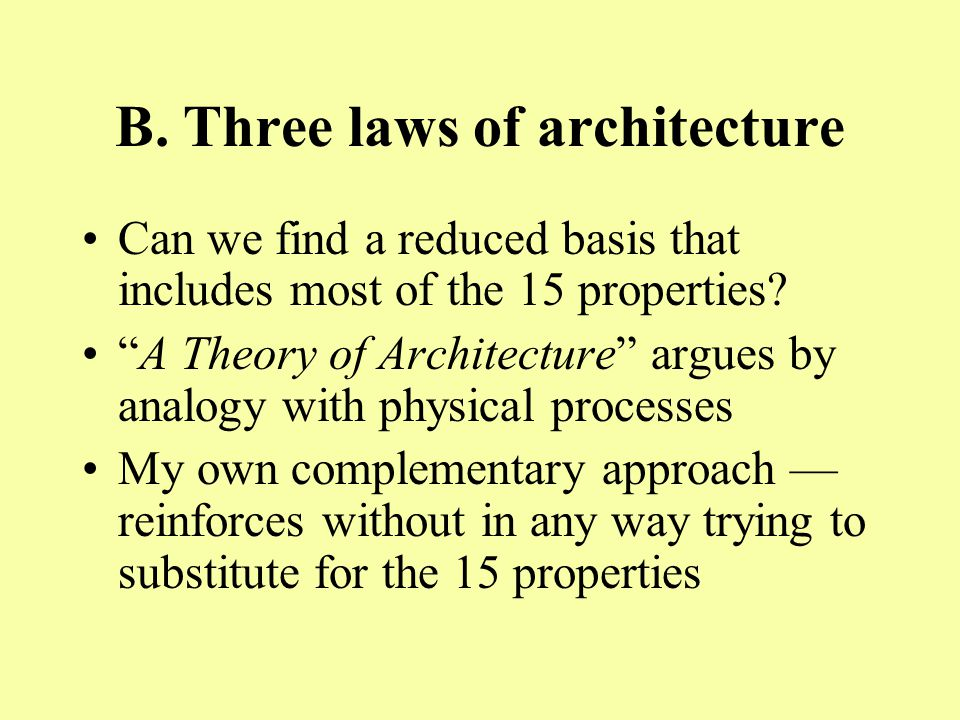 B. Three laws of architecture Can we find a reduced basis that includes most of the 15 properties.
