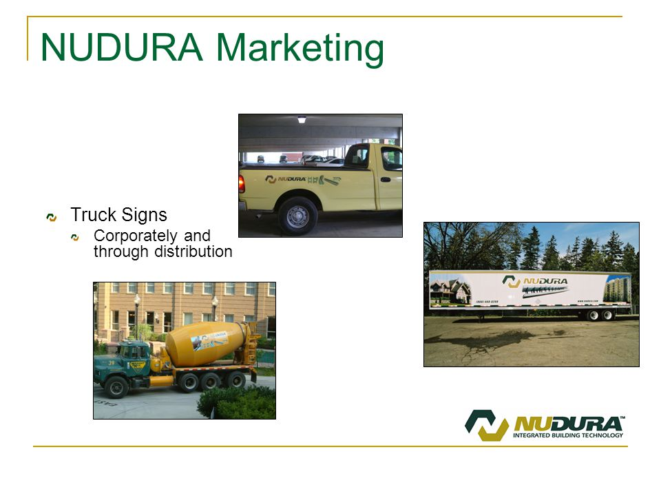 NUDURA Marketing Truck Signs Corporately and through distribution