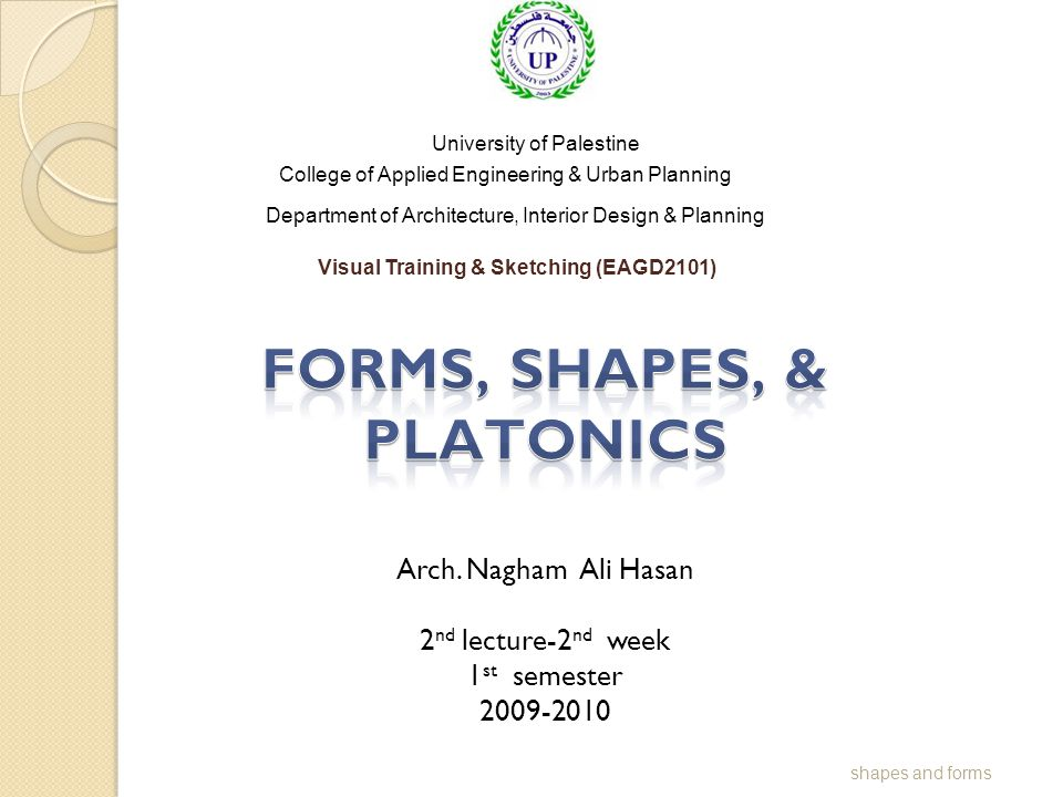 Visual Training & Sketching (EAGD2101) University of Palestine College of Applied Engineering & Urban Planning Department of Architecture, Interior De