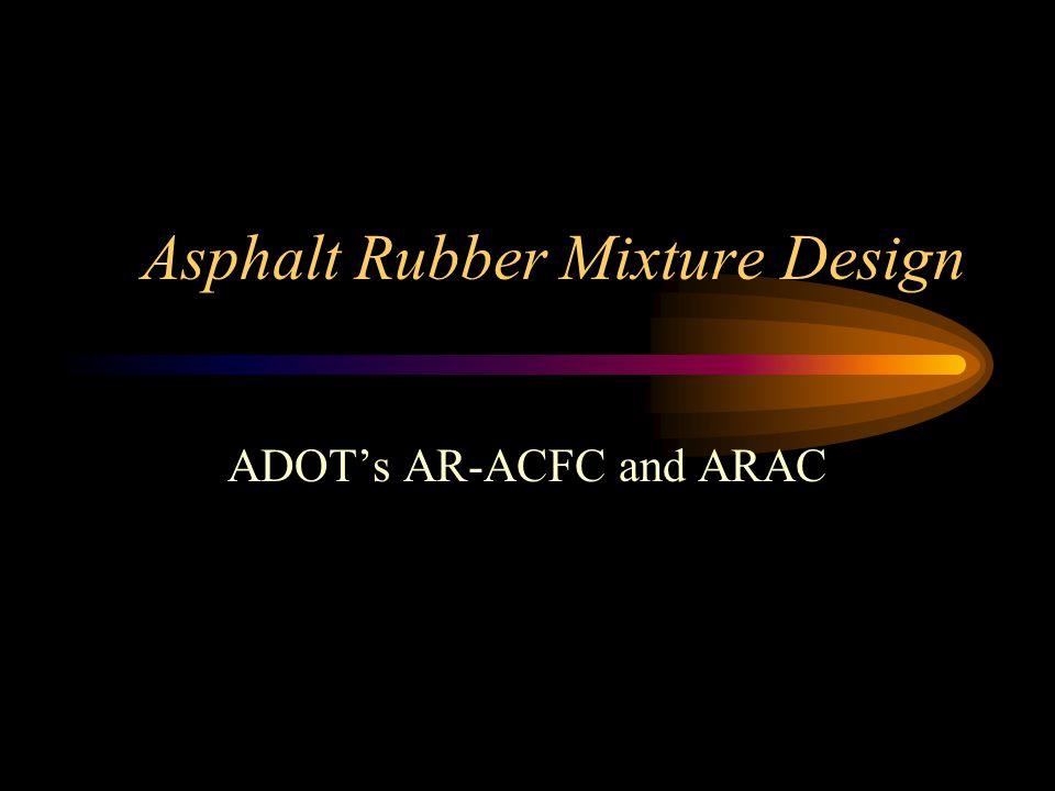 AR-ACFC: Mix Design Steps Prepare Aggregate Determine aggregate specific gravities Determine maximum theoretical specific gravity Check draindown Determine mix density