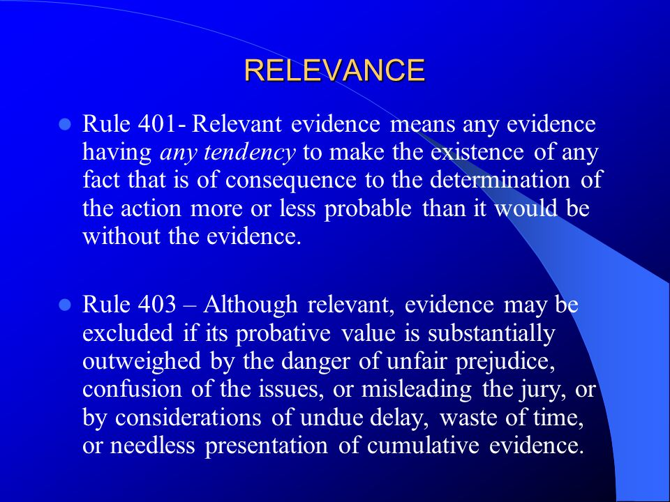 KNOWLEDGE IS POWER Knowledge of evidentiary issues garner trust with the Judge How many of you have read the Rules of Evidence in last 6 months