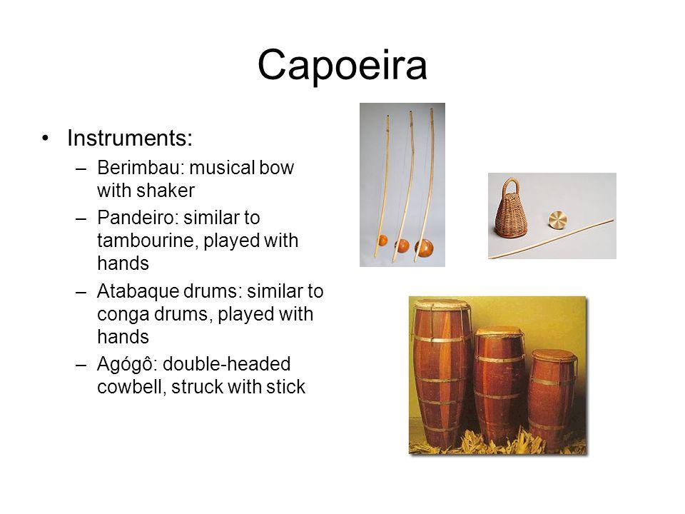 Roda de Capoeira Jogar = body play –Ginga = basic movement Tocar = musical play –Lead berimbau plays toques (rhythmic patterns) –Directs course of the game Brincar = verbal play (improvised song lyrics with stock refrains) Malícia=cunning, trickery (ex.