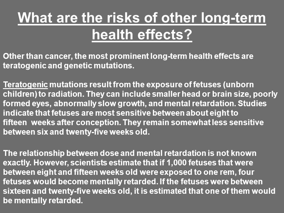 What are the risks of other long-term health effects.