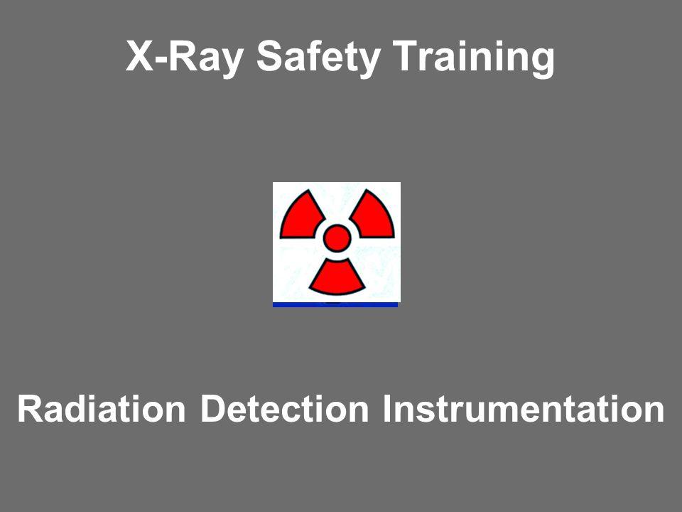 X-Ray Safety Training Radiation Detection Instrumentation